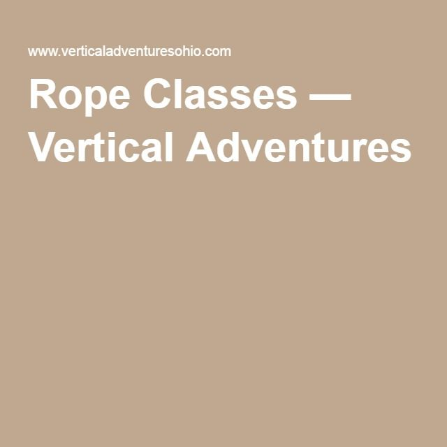 Rope Classes — Vertical Adventures