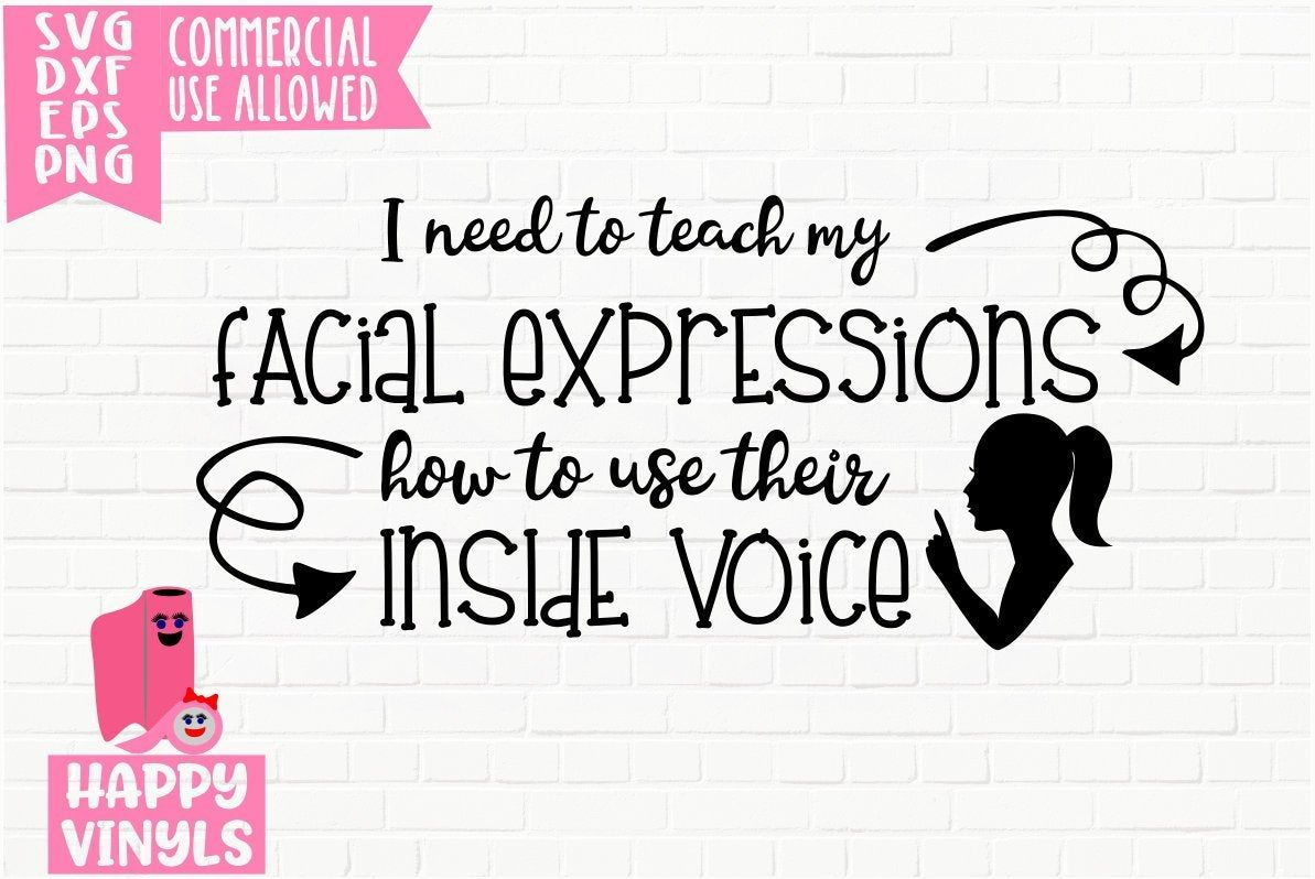 Teach Facial Expressions Inside Voice A Funny Amp Sassy Svg
