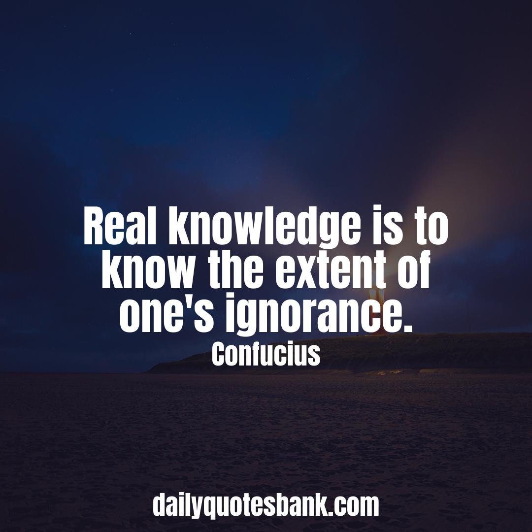 Confucius Quotes That Will Improve Your Inner Wisdom Confucius Quotes About Knowledge Confucius Quotes Funny Philosophical Quotes Knowledge Quotes