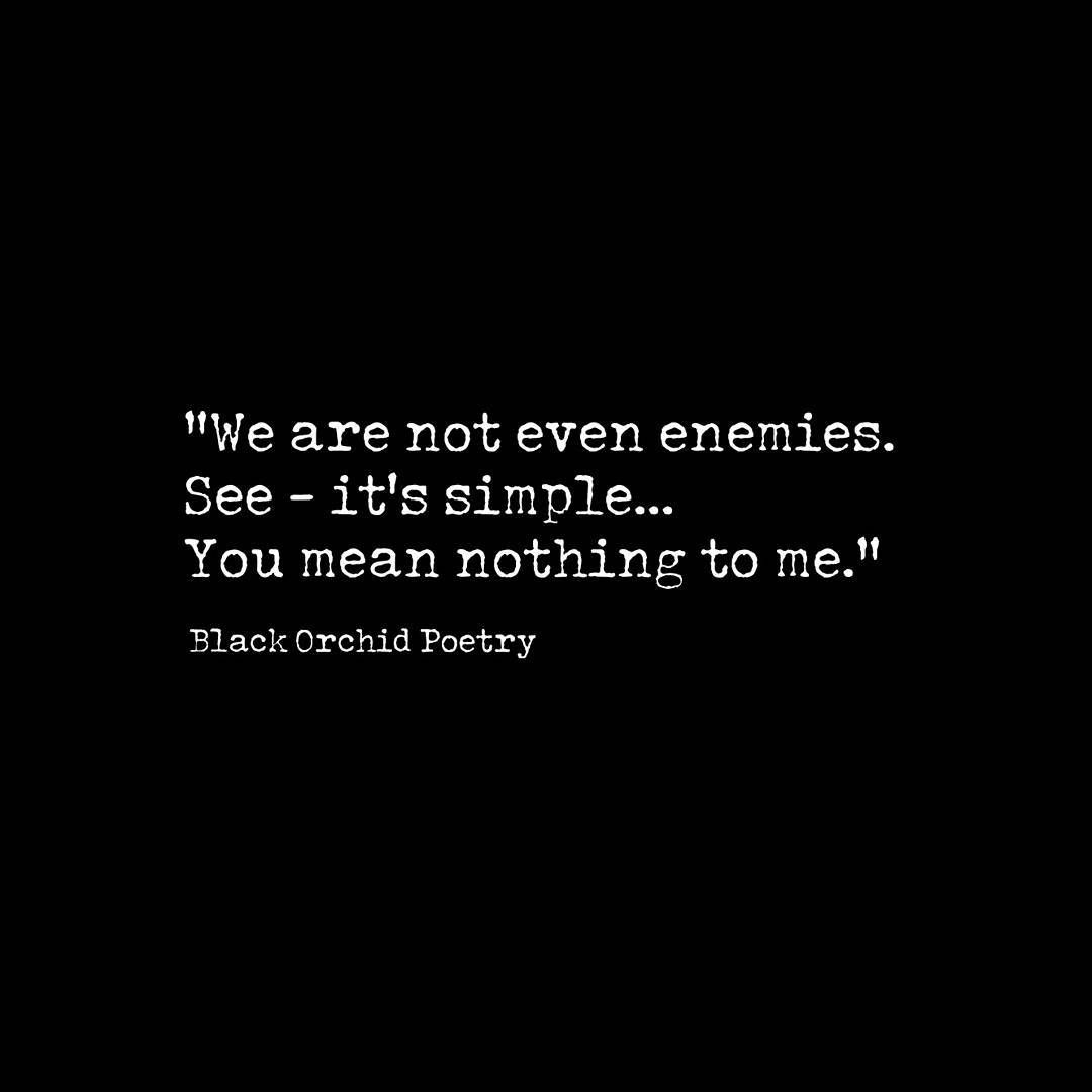 18 Likes 2 Comments Black Orchid Poetry Black Orchid Poetry On Instagram Enemies Blackorchidpoet Enemy Quotes Truths Wise Words Quotes Enemies Quotes