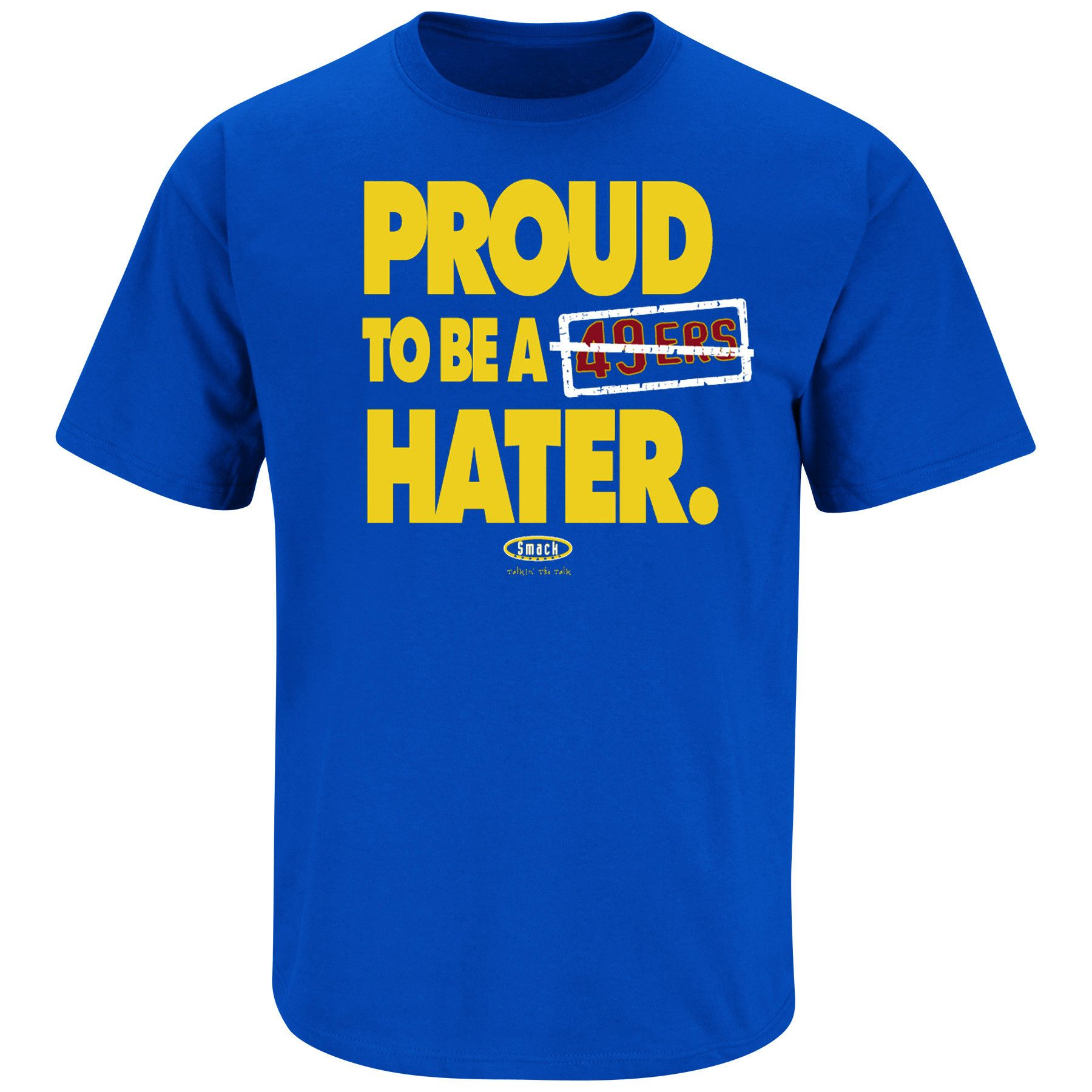 01b61cea7 Los Angeles Fans. Proud to be a 49ers Hater. T-Shirt