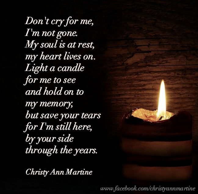 Don't Cry for Me - Sympathy Poem - Grief Loss Quotes by Christy ...