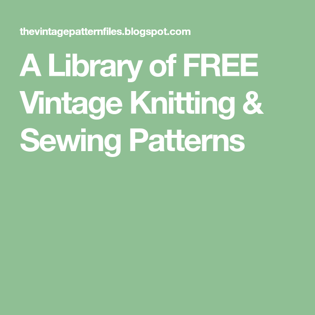 Photo of A Library of FREE Vintage Knitting & Sewing Patterns
