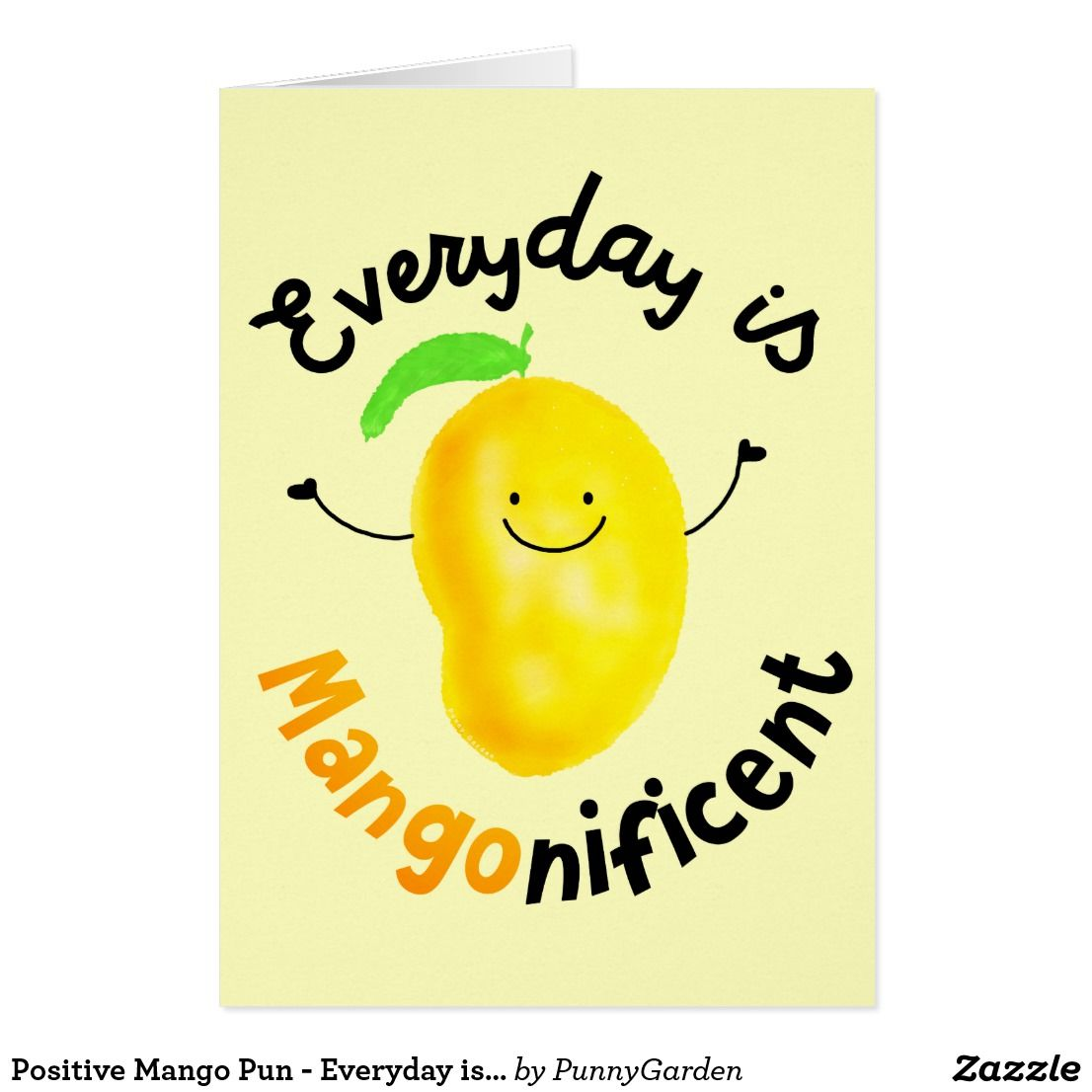 Positive Mango Pun Everyday Is Mangonificent Zazzlecom