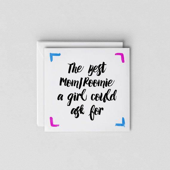 The Best Mom And Roomie Greeting Card Funny Mothers Day Card Card