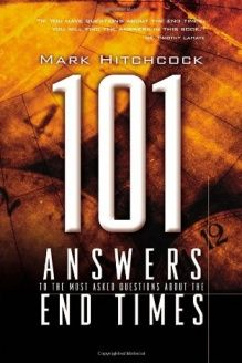 101 Answers to the Most Asked Questions about the End Times , 978-1576739525, Mark Hitchcock, Multnomah Books