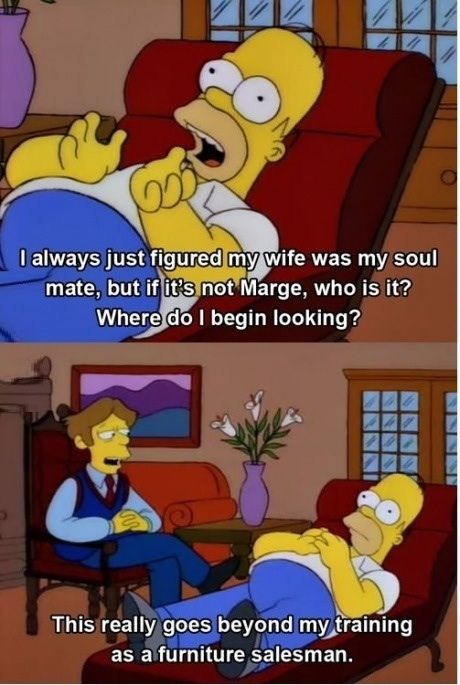 Beyond A Furniture Salesman Simpsons Funny Simpsons Quotes The Simpsons