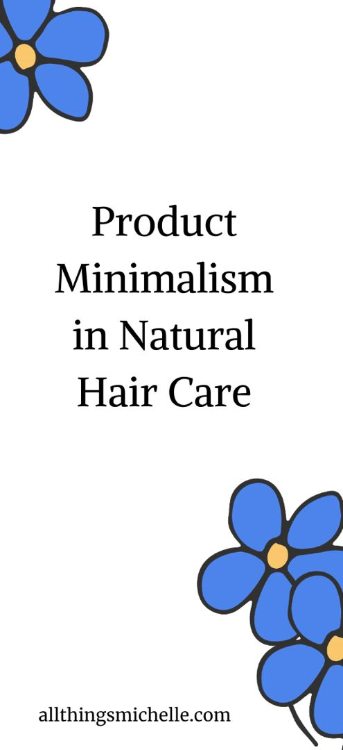 Product Minimalism in Natural Hair Care