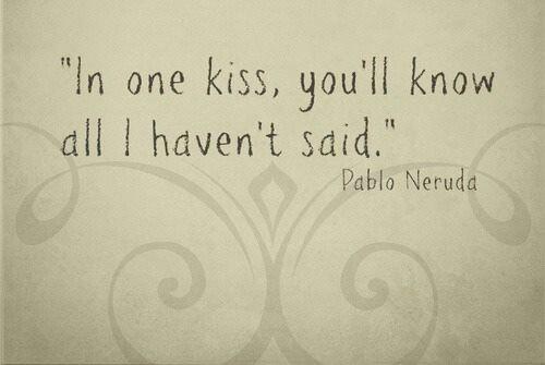 Pablo Neruda --- So Simple But Yet, So Powerful