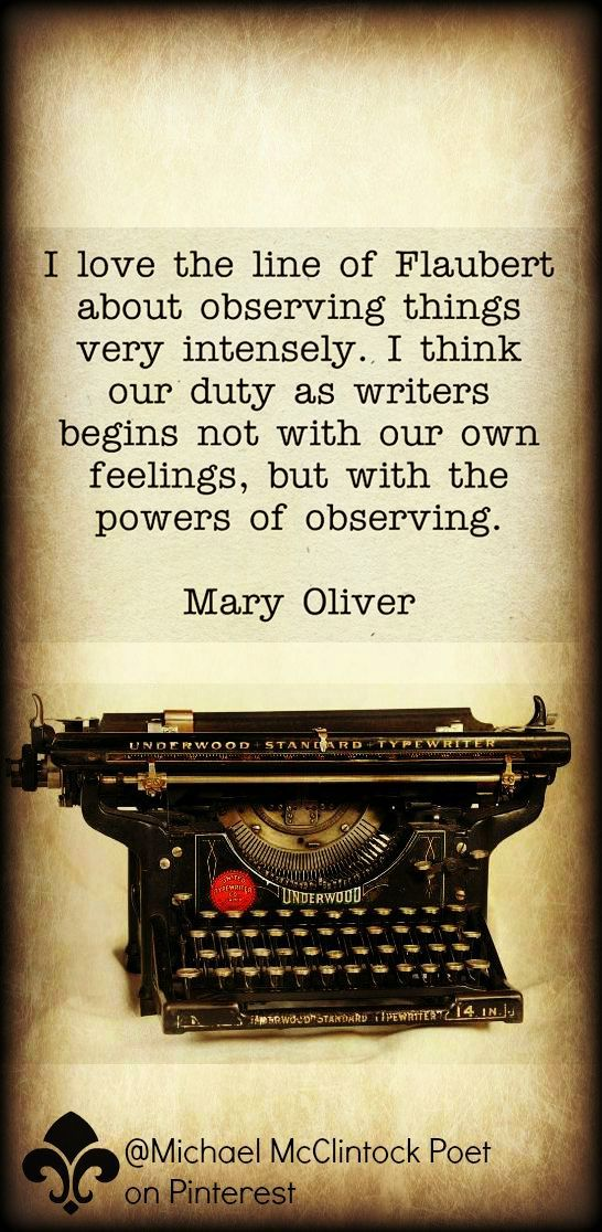 Mary Oliver Quote From Writing Tips By Famous Authors Michael Mcclintock Poet On Pinterest Writing Quotes Writing Writing Tips