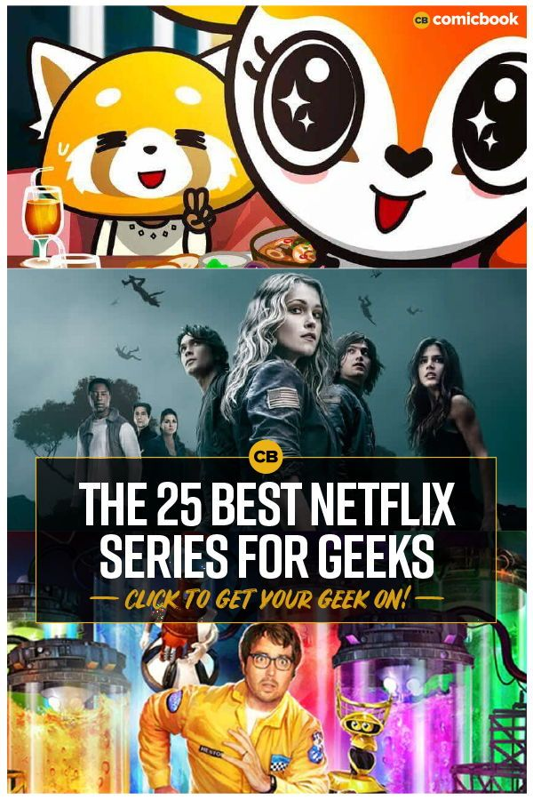 The 25 Geekiest Netflix Shows You Can Stream Now Shows