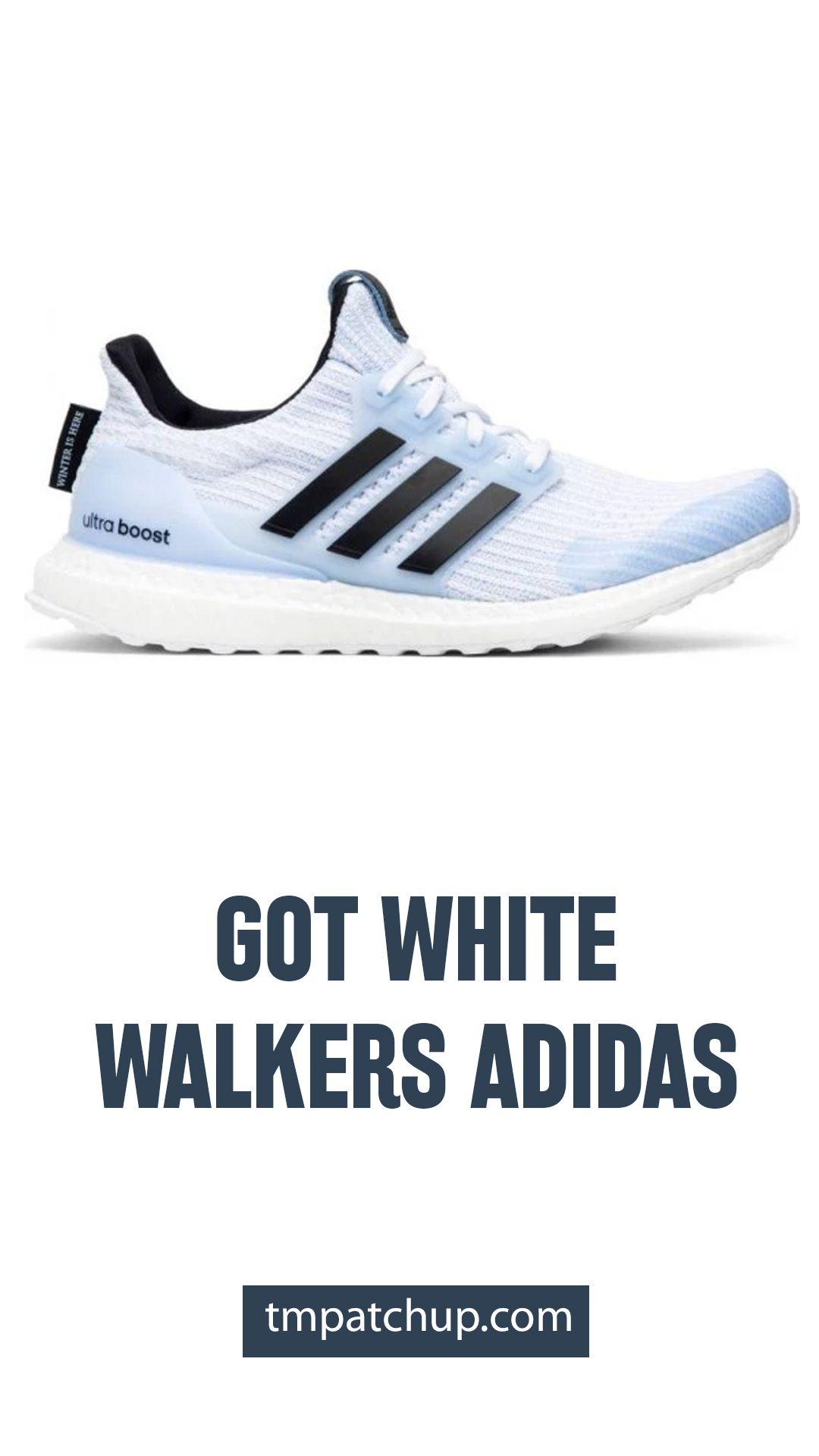 GOT WHITE WALKERS ADIDAS in 2020   Got