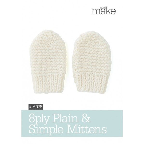 8ply Plain & Simple Mittens Pattern- A078 - Gift Cards - Lincraft ...