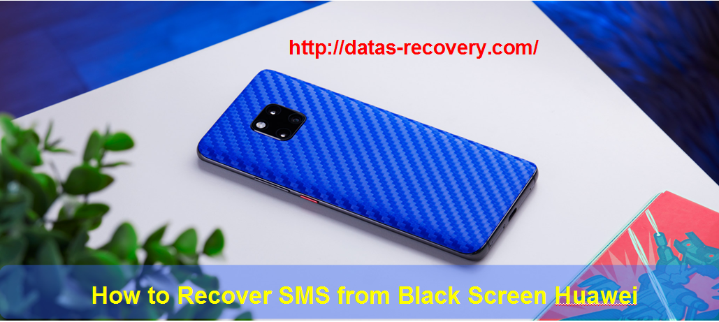 Recover Sms Black Screen Huawei