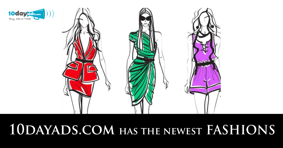 www.10dayads.com has the newest Fashions  #Freeclassifiedssites #Freeadvertisement #FreeadsPosting #Freebusinessadvertising