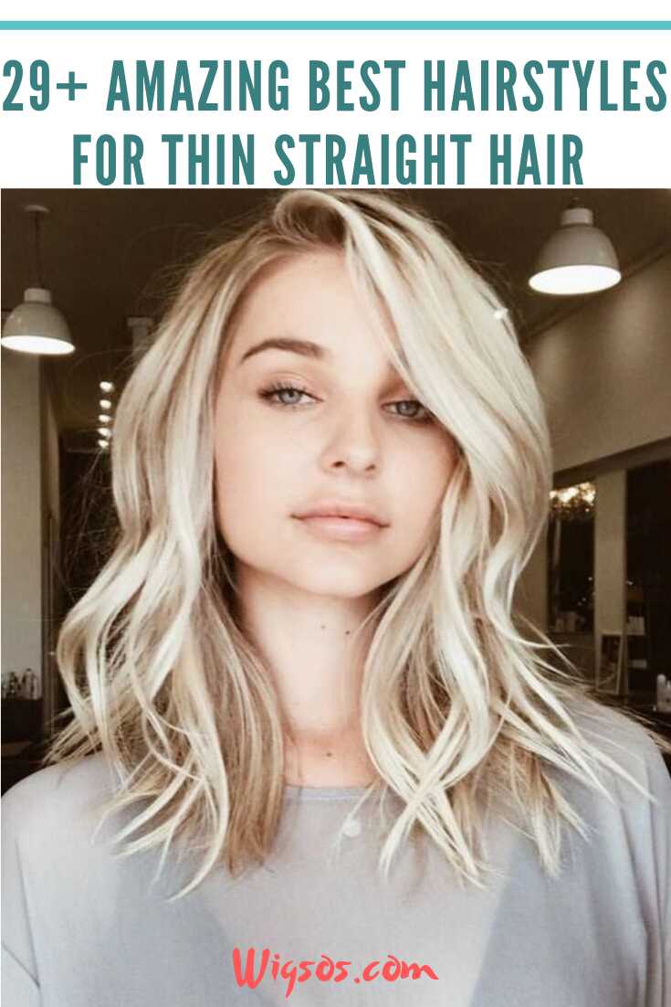 29 Amazing Best Hairstyles For Thin Straight Hair In 2020 Straight Hairstyles Thin Straight Hair Cool Hairstyles