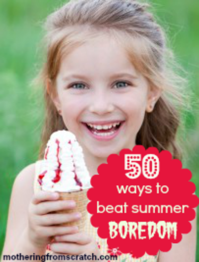 Are your kids complaining of boredom this summer? Here's 50 ways to keep them busy!