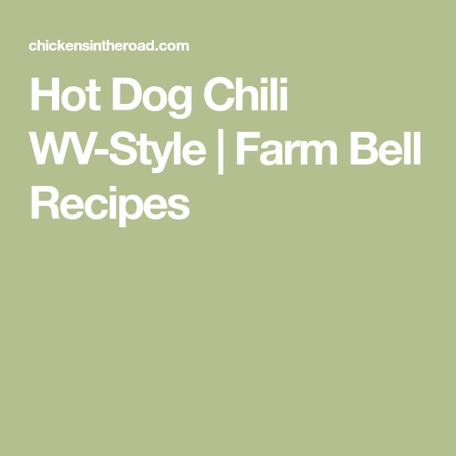 Hot Dog Chili WV-Style   Farm Bell Recipes   Hot dog chili ...
