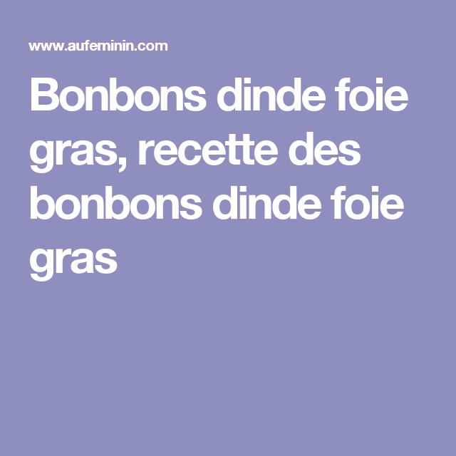 Bonbons dinde foie gras, recette des bonbons dinde foie gras