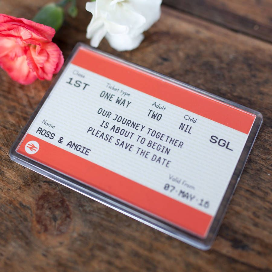 Train Ticket Save The Date Magnet | my favourite quotes | Pinterest ...