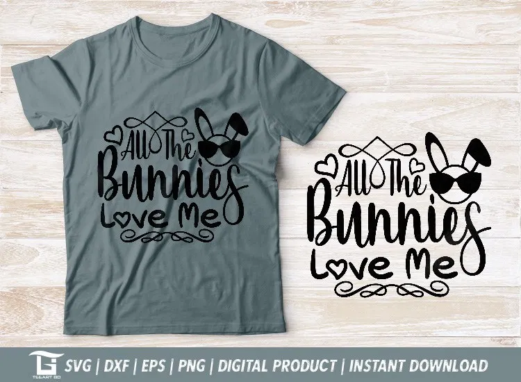 Download All The Bunnies Love Me SVG | Tshirt | Shirt design ...