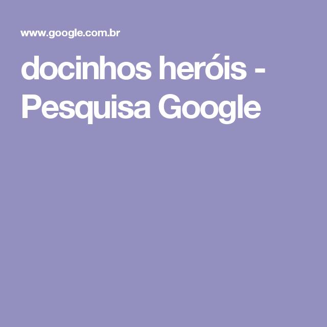 docinhos heróis - Pesquisa Google