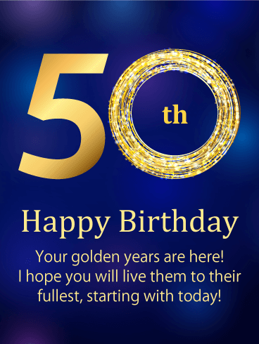The Golden Number Happy 50th Birthday Card Birthday Greeting Cards By Davia 50th Birthday Quotes Happy 50th Birthday Wishes Happy 50th Birthday