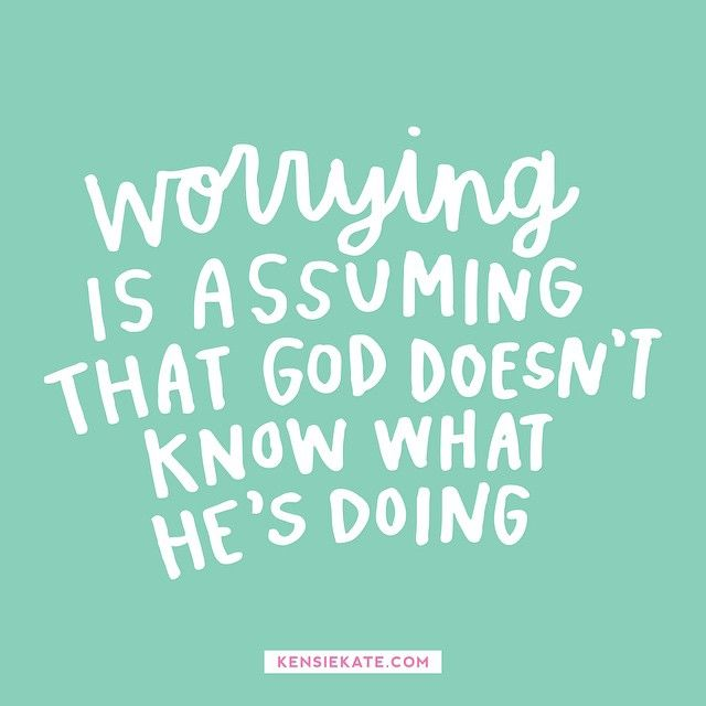 Trust In God Quotes Entrancing Worrying Is Assuming That God Doesn't Know What He's Doing . Inspiration Design