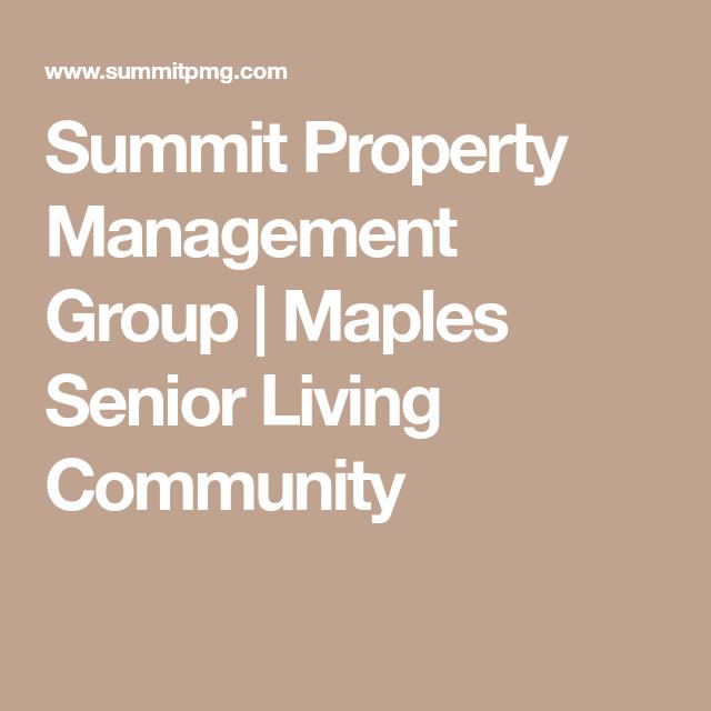 Summit Property Management Group Maples Senior Living Community Senior Living Senior Living Communities Property Management