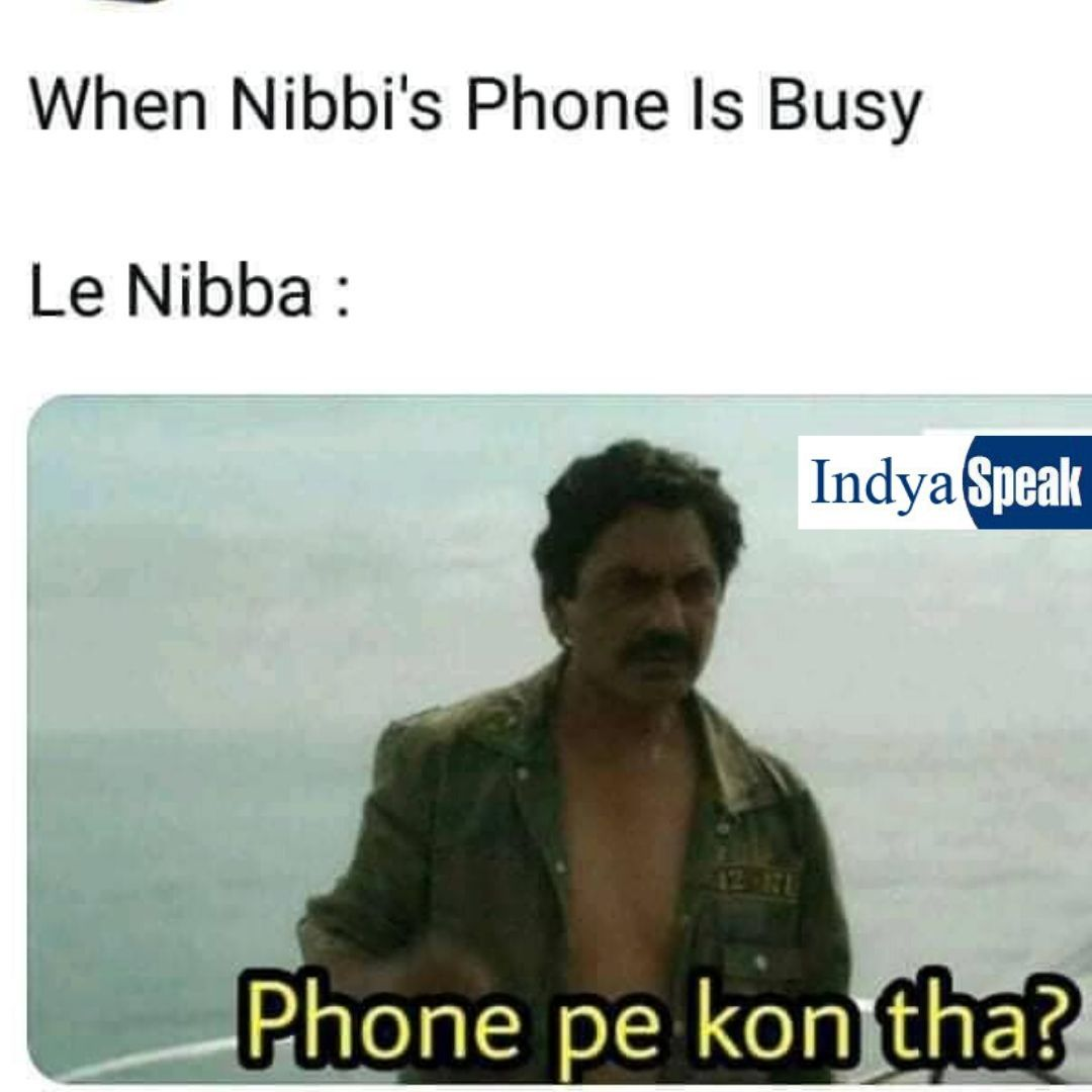 When Nibbi S Phone Is Busy Funny Memes Crazy Funny Memes Stupid Funny Memes