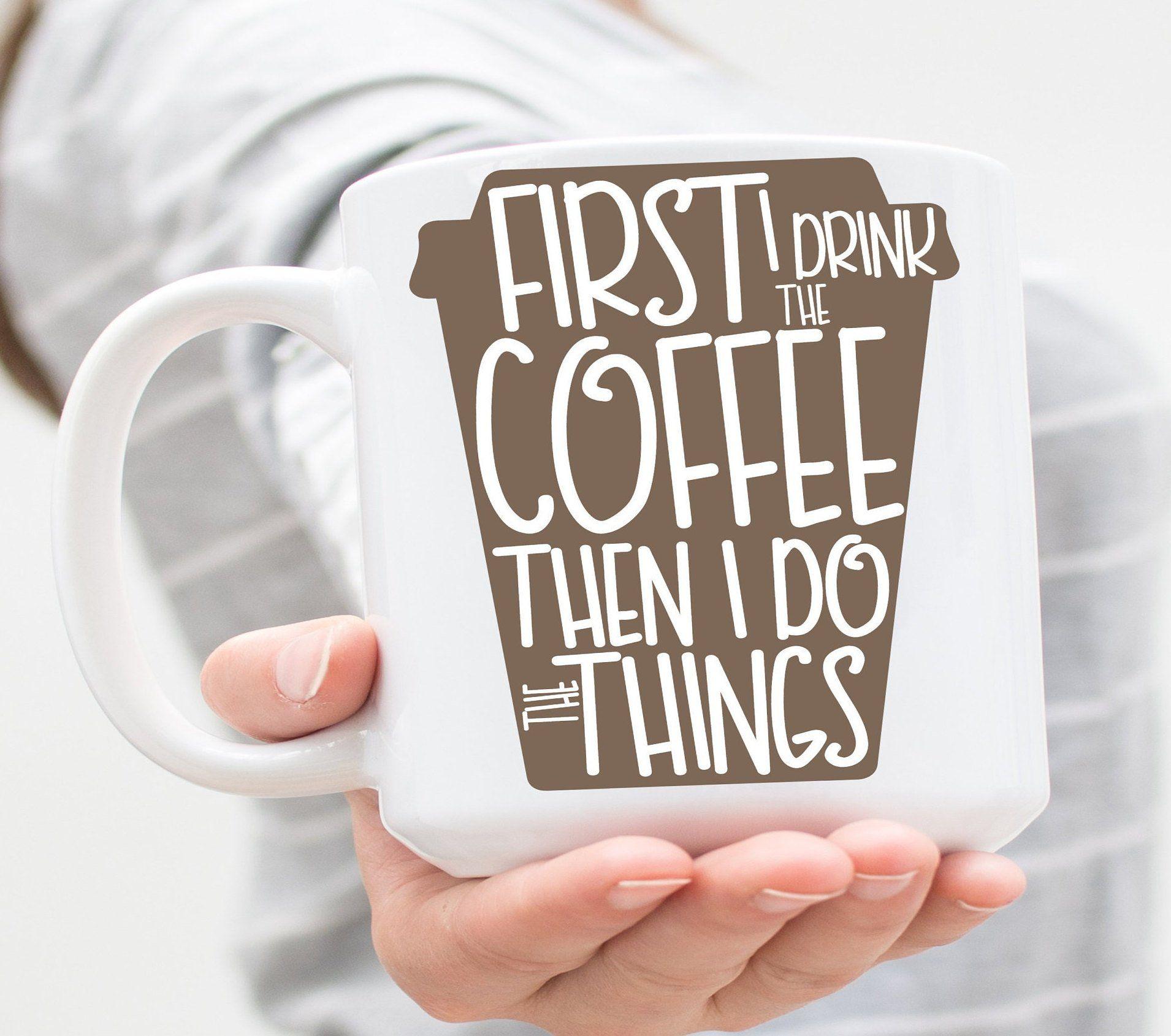First Drink Coffee Cup  Funny Coffee Mug  Sarcastic