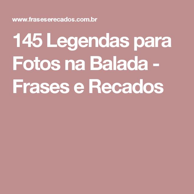 145 Legendas Para Fotos Na Balada Frases E Recados