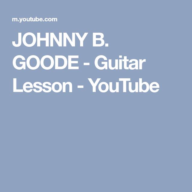 Johnny B Goode Guitar Lesson Youtube Music Pinterest