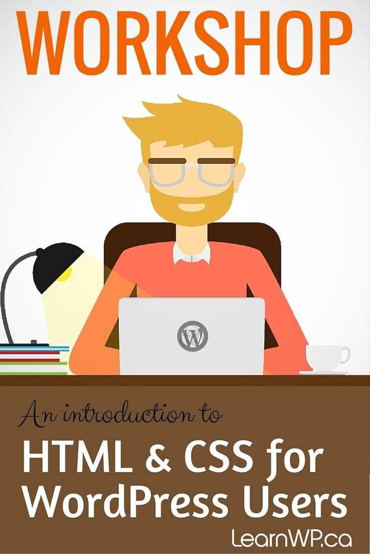Html Css For Wordpress Workshop In Toronto Html Css Css Tutorial Css