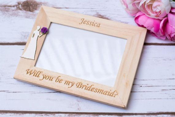 Will You Be My Bridesmaid Gift Frame Wooden Picture Frame With Text