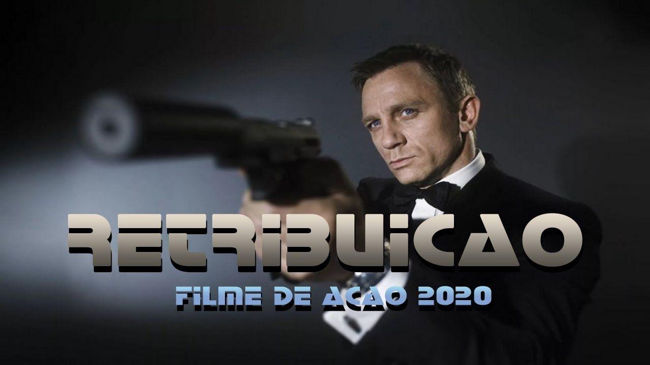 Filme De Acao 2020 Retribuicao Filme Completo Dublado Filme De Filmes De Acao Filmes De Acao Dublado Filmes Completos