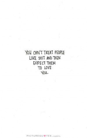 People Treat You Bad Quotes Quotesgram Words Quotes Inspirational Quotes Personal Quotes