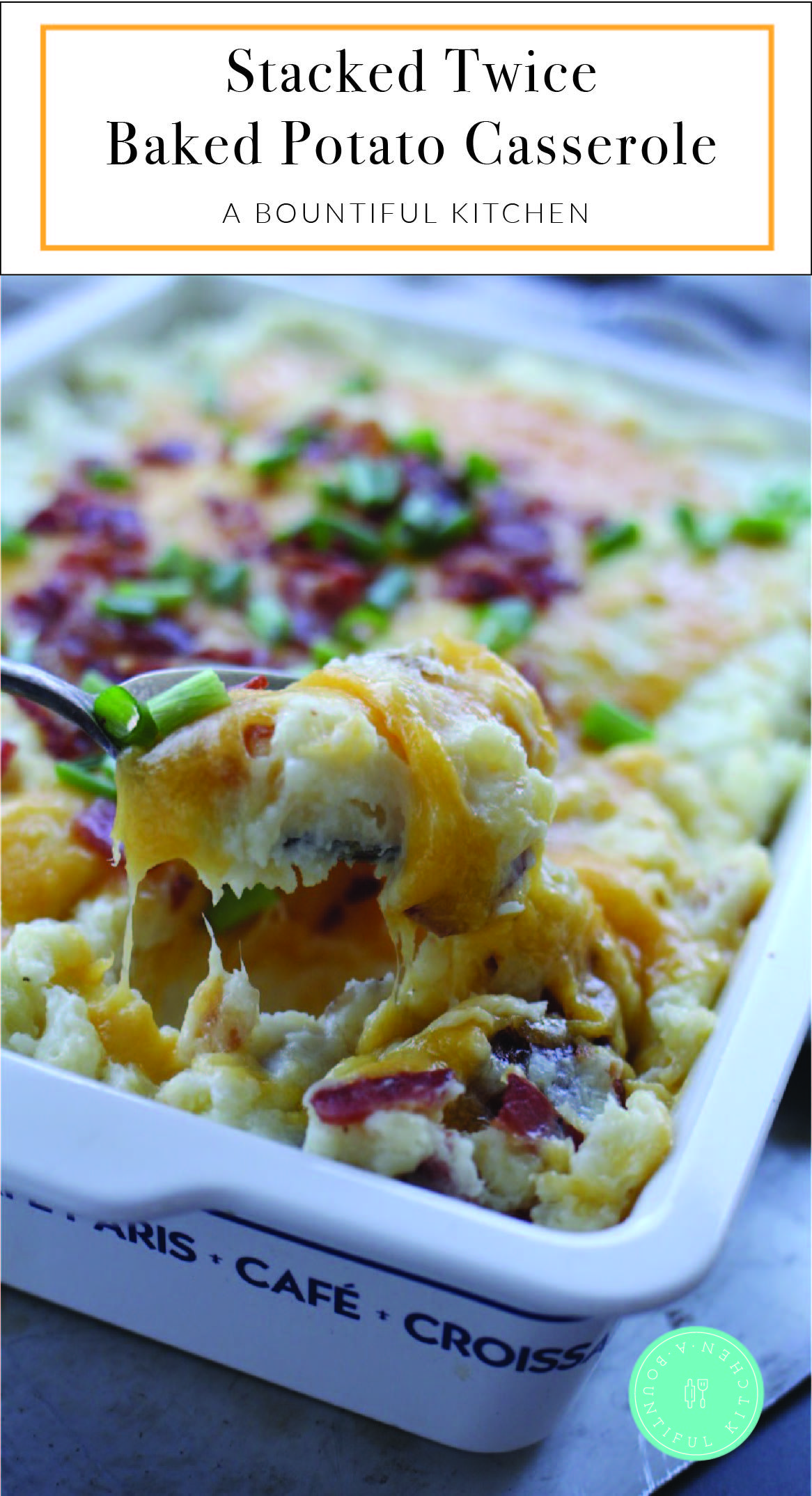 Stacked Twice Baked Potato Casserole A Bountiful Kitchen Recipe Twice Baked Potatoes Casserole Twice Baked Potatoes Food