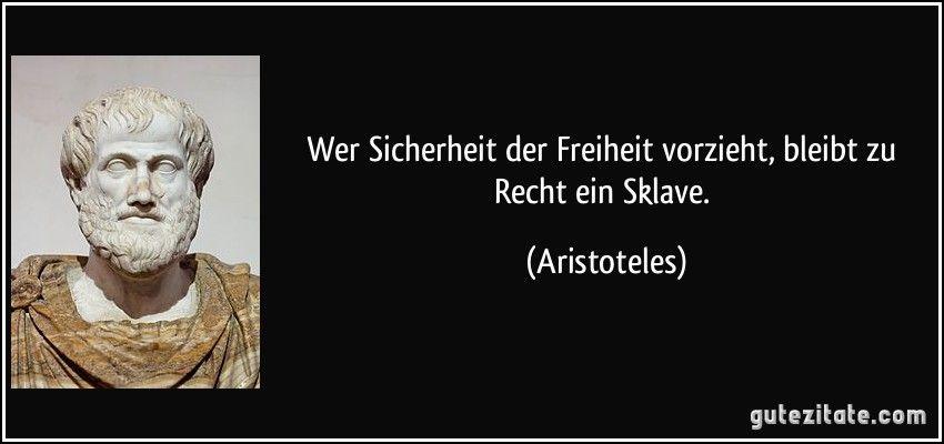 Wer Sicherheit Der Freiheit Vorzieht Bleibt Zu Recht Ein Sklave Aristoteles Zitate Freiheit Zitate Sokrates Zitate