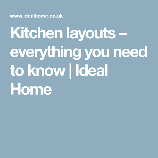 Kitchen Layouts – Everything You Need To Know