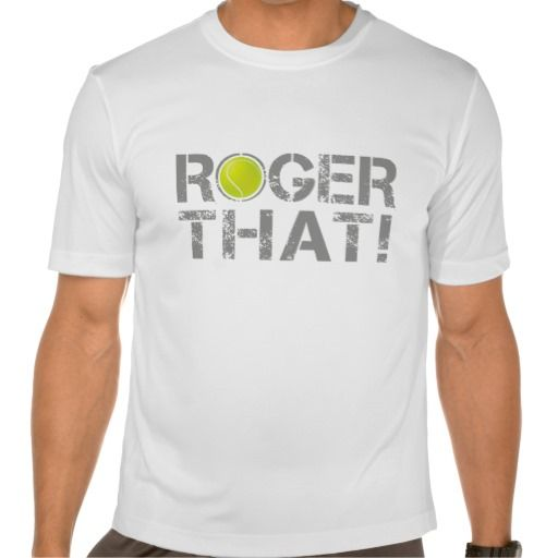 Roger That Tennis Funny Slogan Shirt Zazzle Com