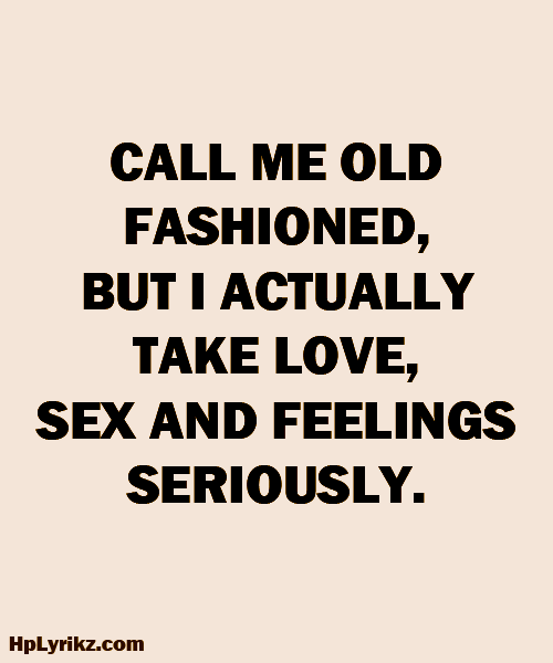 Call me old fashioned     | Quotes and Thoughts | Quotes