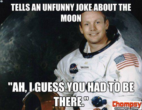 Unfunny Moon Joke Most Hilarious Memes Jokes Funny Memes
