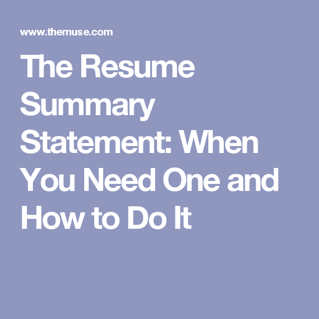 Sample Resume Summary Statements The Resume Summary Statement When You Need One And How To Do It
