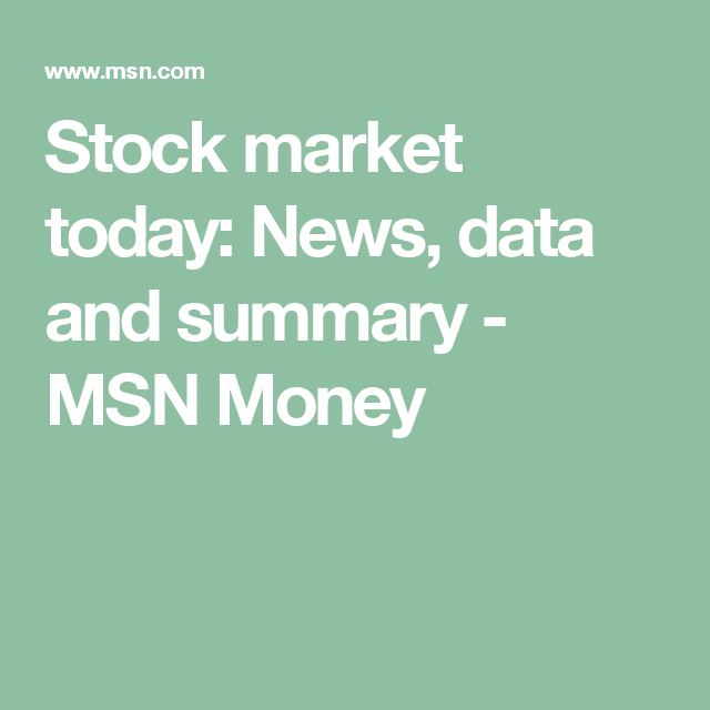 Msn Stock Quotes Inspiration Stock Market Today News Data And Summary  Msn Money  Stocks