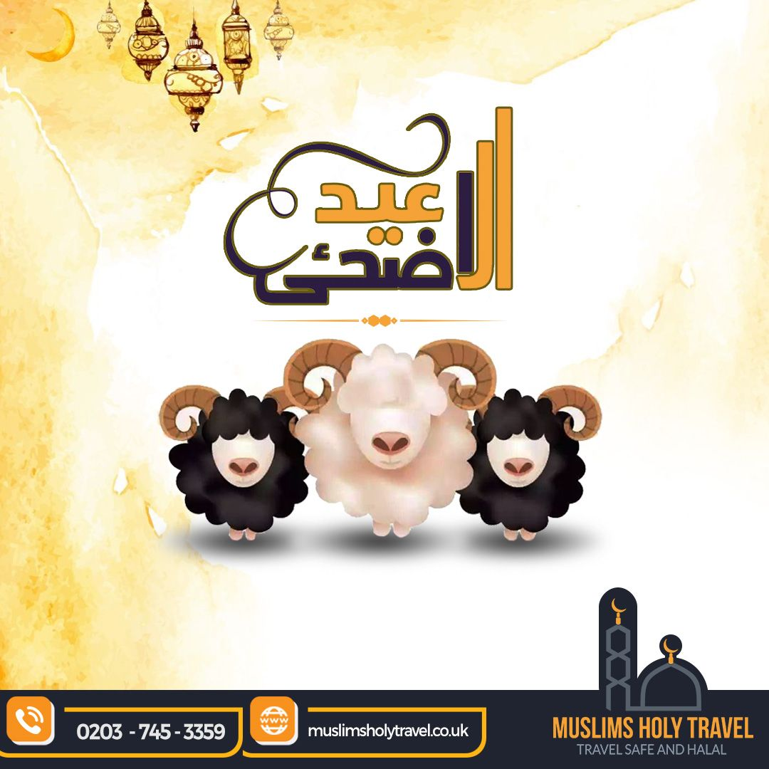 We Wish That This Eid Al Adha Hope Love And Happiness Be With You May Your Sacrifices Be Accepted And Allah Swt Shower H Happy Eid Eid Ul Adha Eid Al
