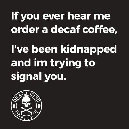 Death Wish Coffee!