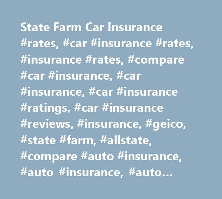State Farm Car Insurance Rates Car Insurance Rates Insurance