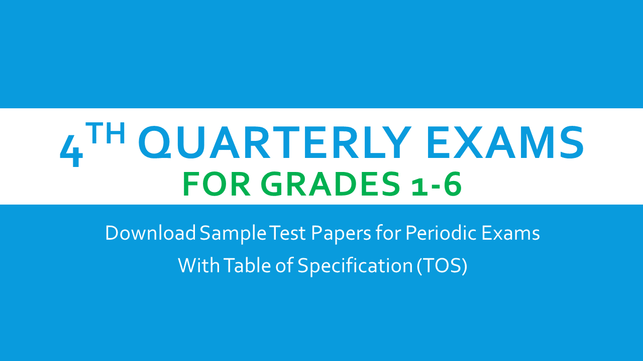 Th Periodic TestQuarterly Exam Questions With Tos For Grades
