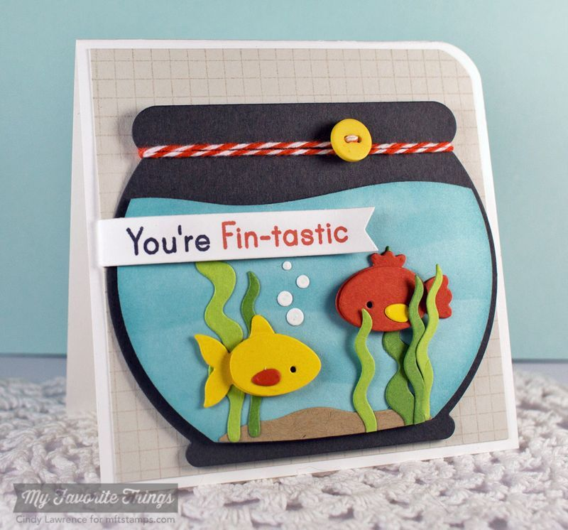 Grid Background, You're Fin-tastic, Fishbowl Die-namics, Fishtail Flags STAX Die-namics - Cindy Lawrence #mftstamps